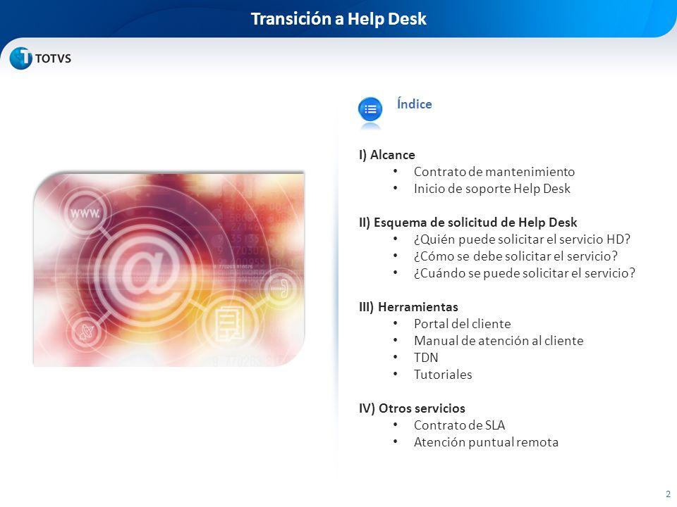 Transición a Help Desk Índice I) Alcance Contrato de mantenimiento