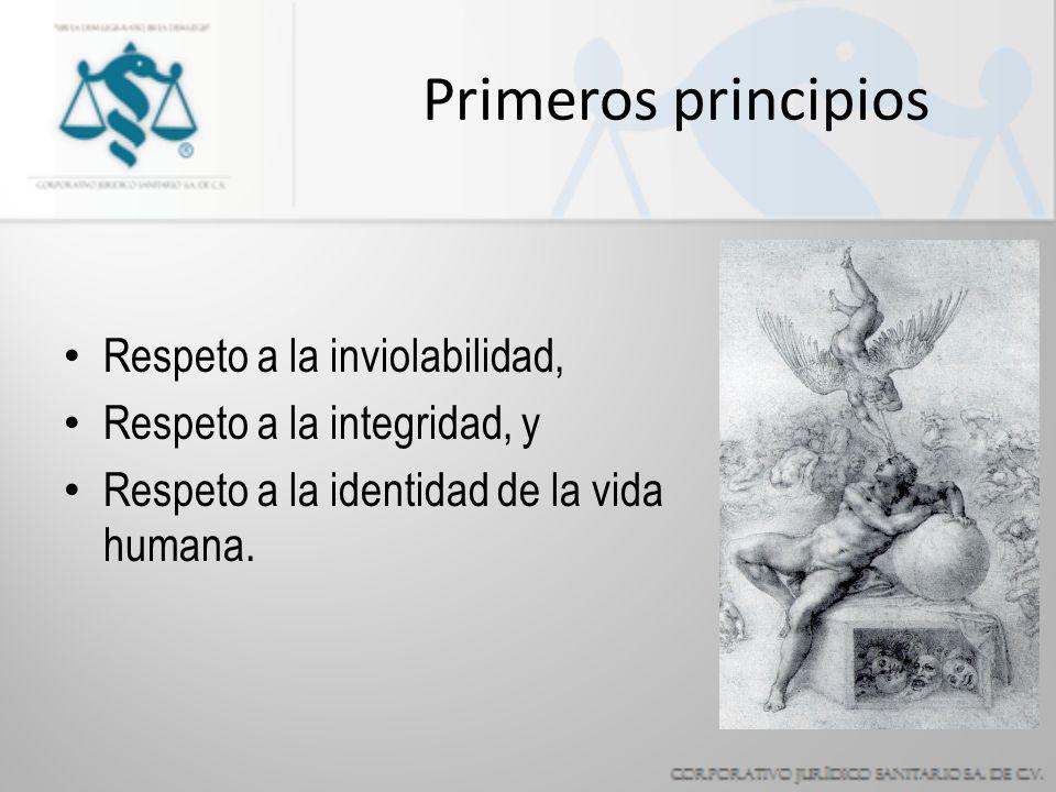 Primeros principios Respeto a la inviolabilidad,