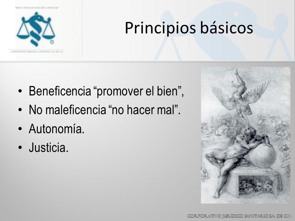 Principios básicos Beneficencia promover el bien ,