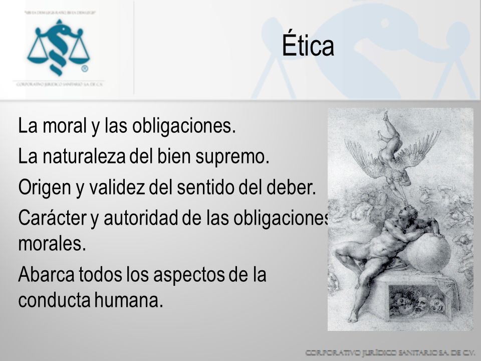 Ética La moral y las obligaciones. La naturaleza del bien supremo.