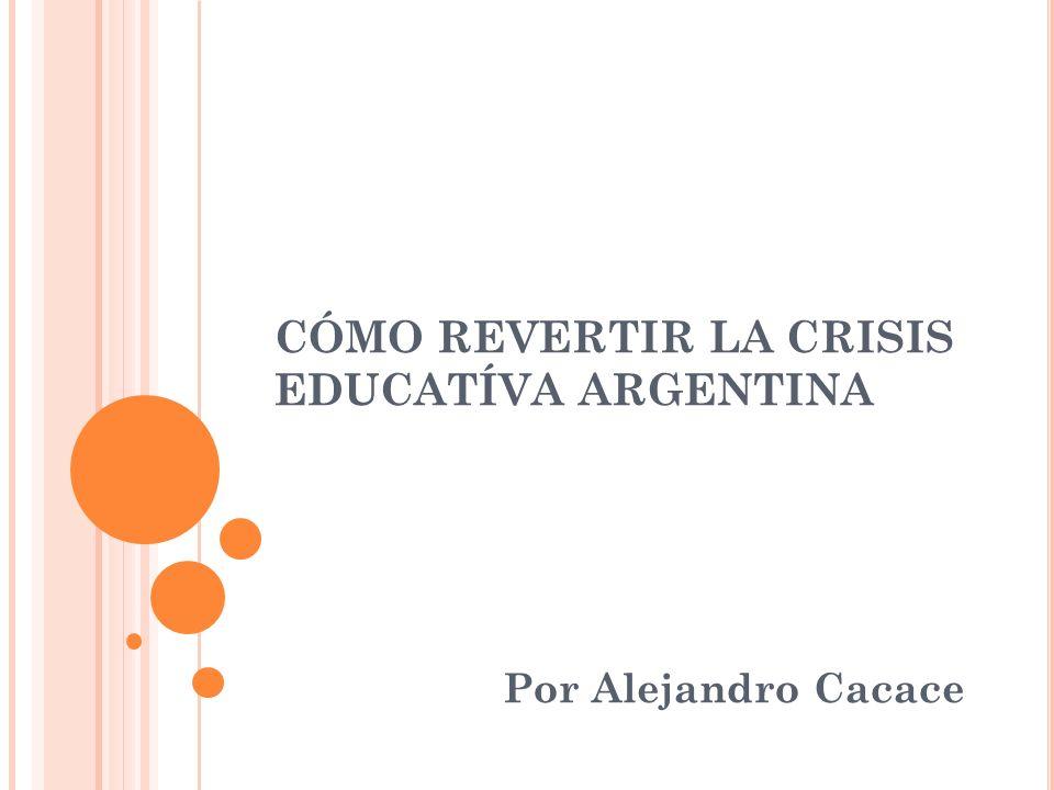 CÓMO REVERTIR LA CRISIS EDUCATÍVA ARGENTINA