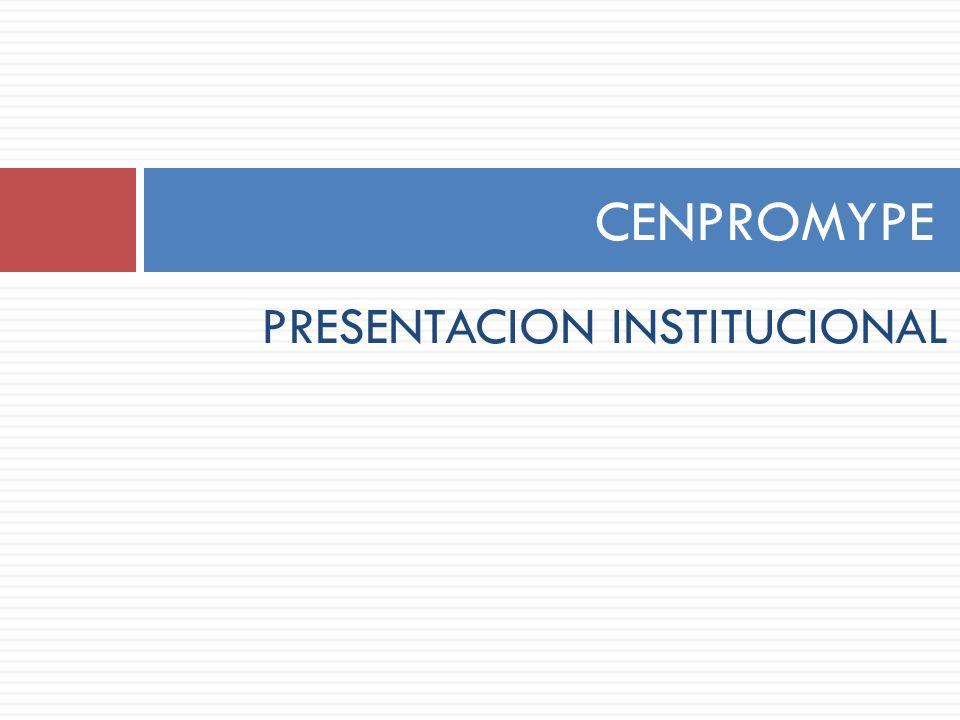 CENPROMYPE PRESENTACION INSTITUCIONAL