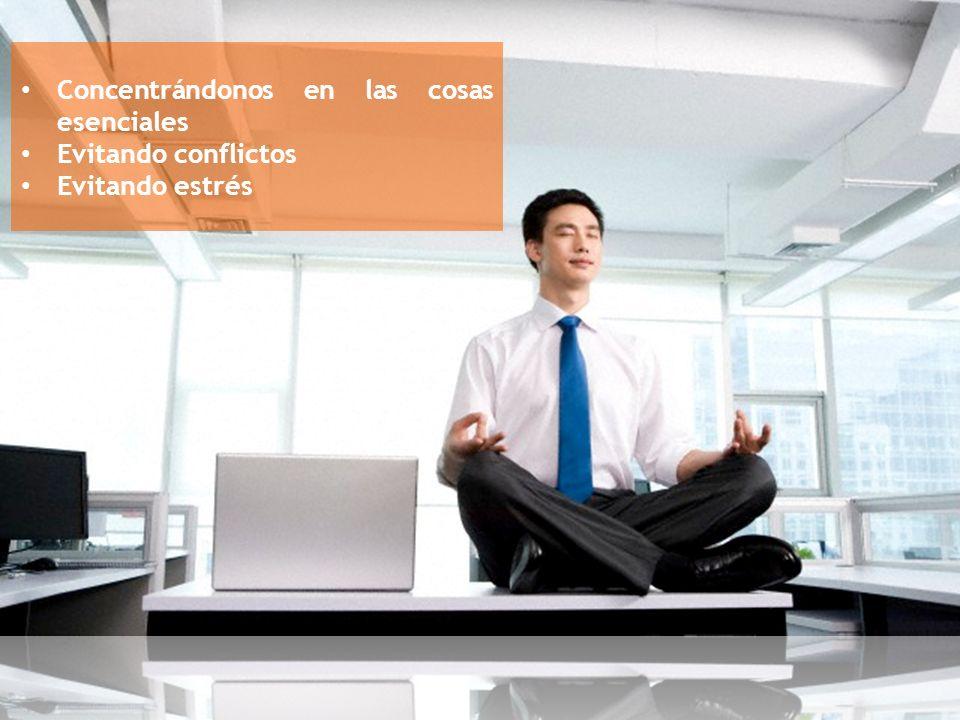 Concentrándonos en las cosas esenciales Evitando conflictos