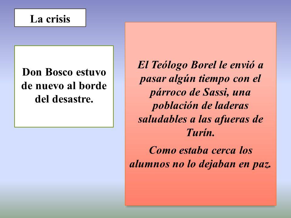 Don Bosco estuvo de nuevo al borde del desastre.