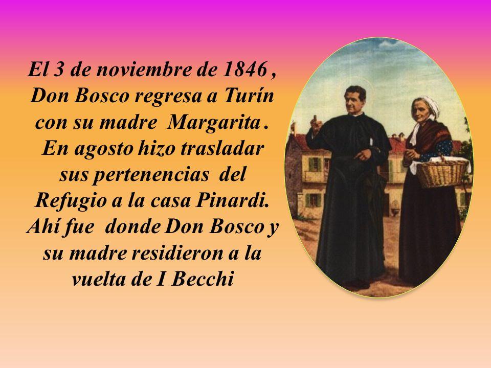 El 3 de noviembre de 1846 , Don Bosco regresa a Turín con su madre Margarita .
