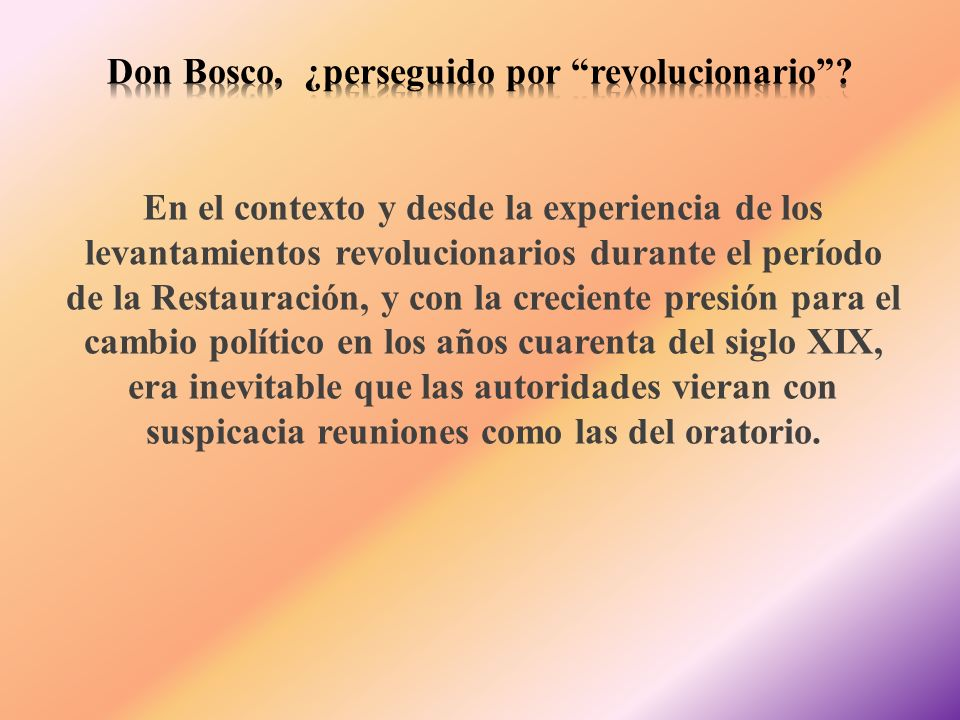 Don Bosco, ¿perseguido por revolucionario