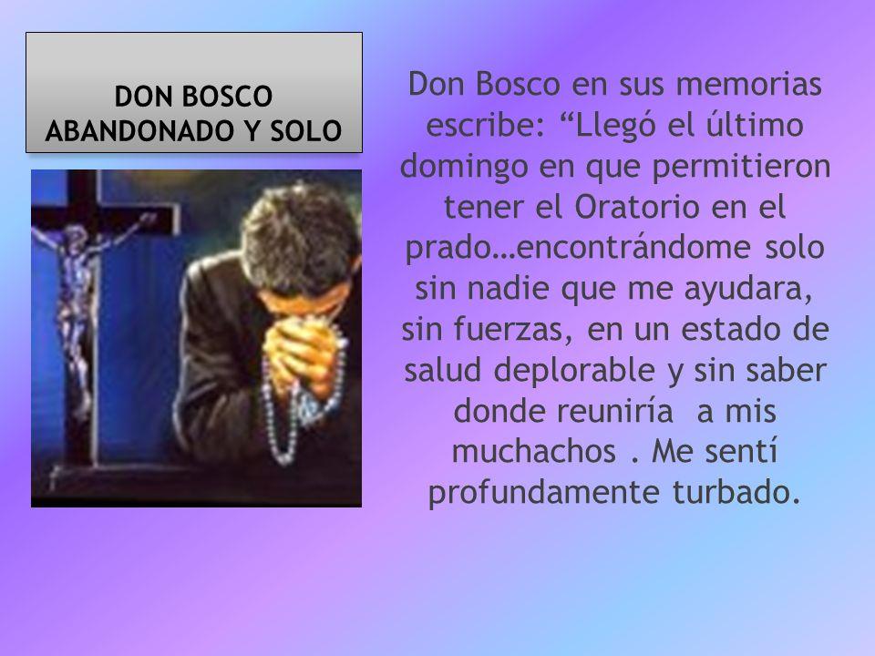 DON BOSCO ABANDONADO Y SOLO
