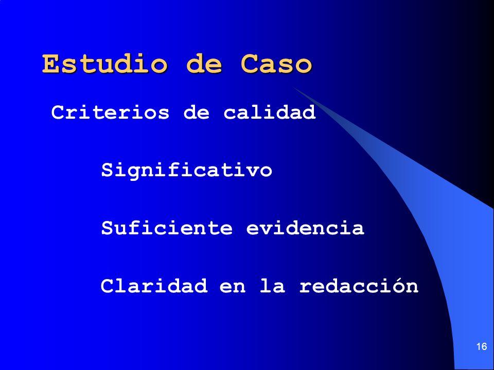Estudio de Caso Criterios de calidad Significativo
