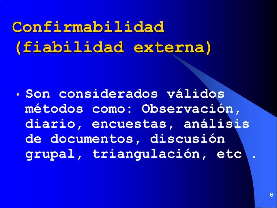Confirmabilidad (fiabilidad externa)