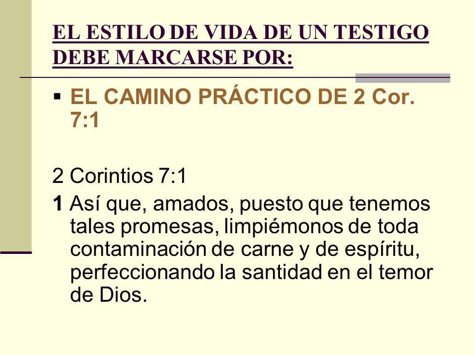 EL ESTILO DE VIDA DE UN TESTIGO DEBE MARCARSE POR: