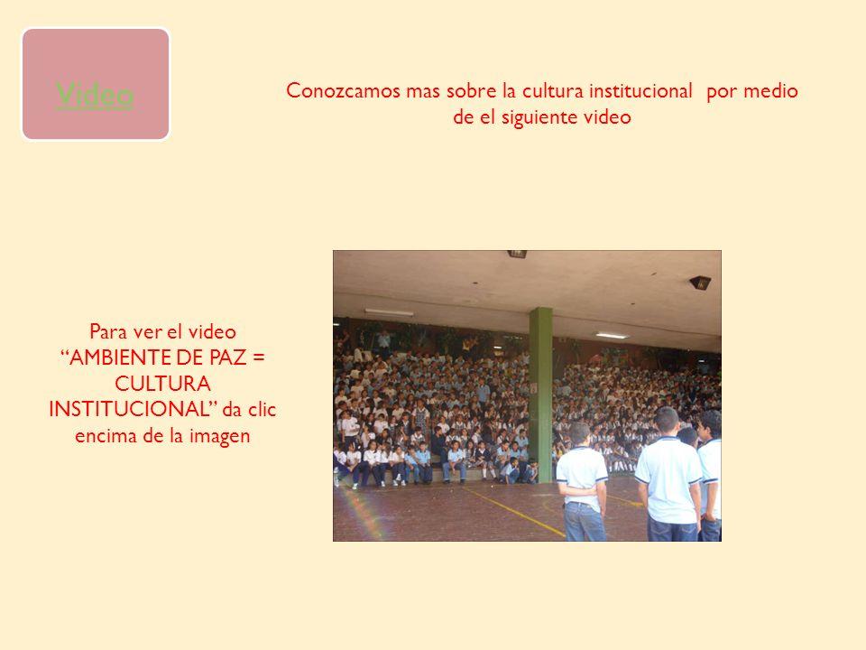 VideoConozcamos mas sobre la cultura institucional por medio de el siguiente video.