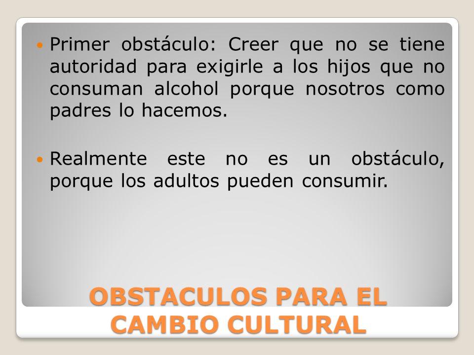 OBSTACULOS PARA EL CAMBIO CULTURAL