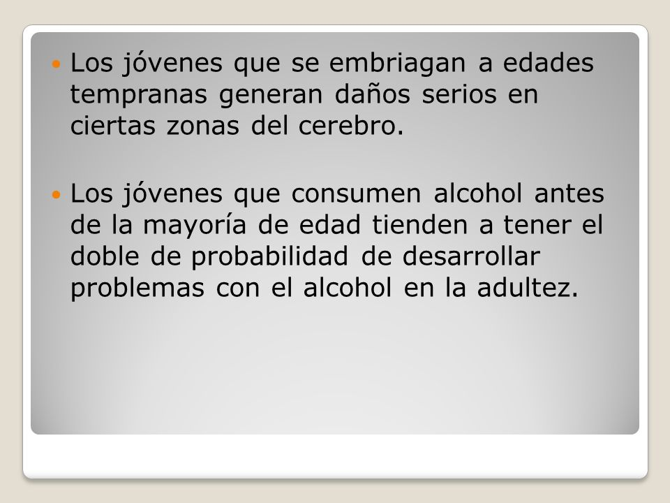 Los jóvenes que se embriagan a edades tempranas generan daños serios en ciertas zonas del cerebro.