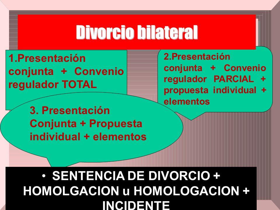 SENTENCIA DE DIVORCIO + HOMOLGACION u HOMOLOGACION + INCIDENTE