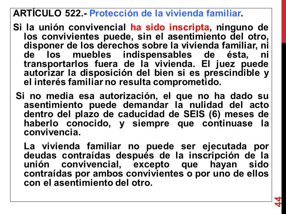 ARTÍCULO 522. - Protección de la vivienda familiar