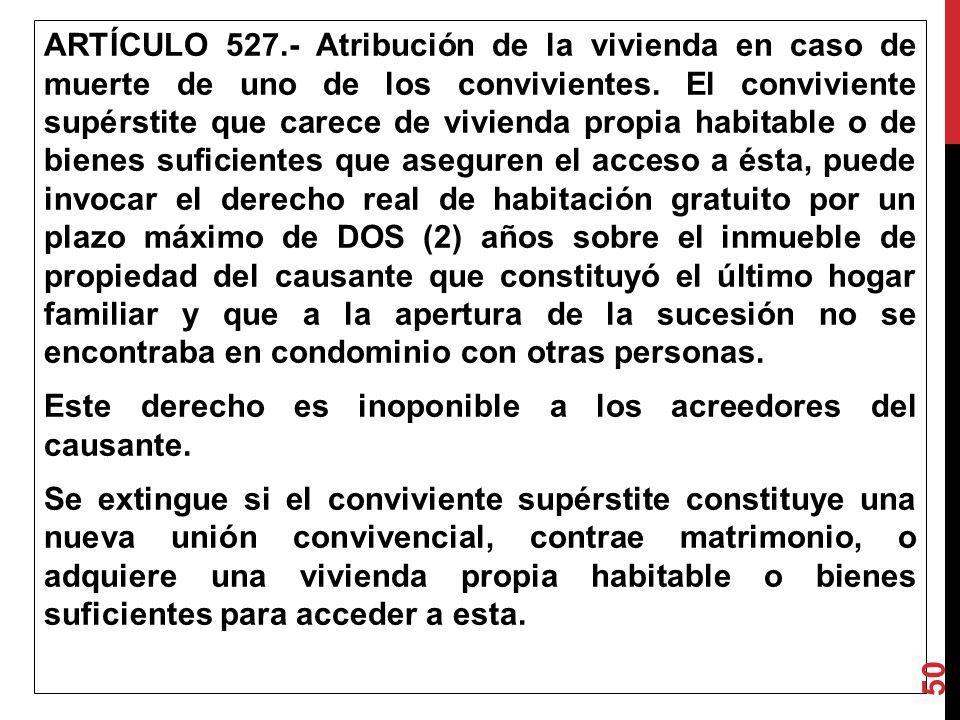 ARTÍCULO 527.- Atribución de la vivienda en caso de muerte de uno de los convivientes.