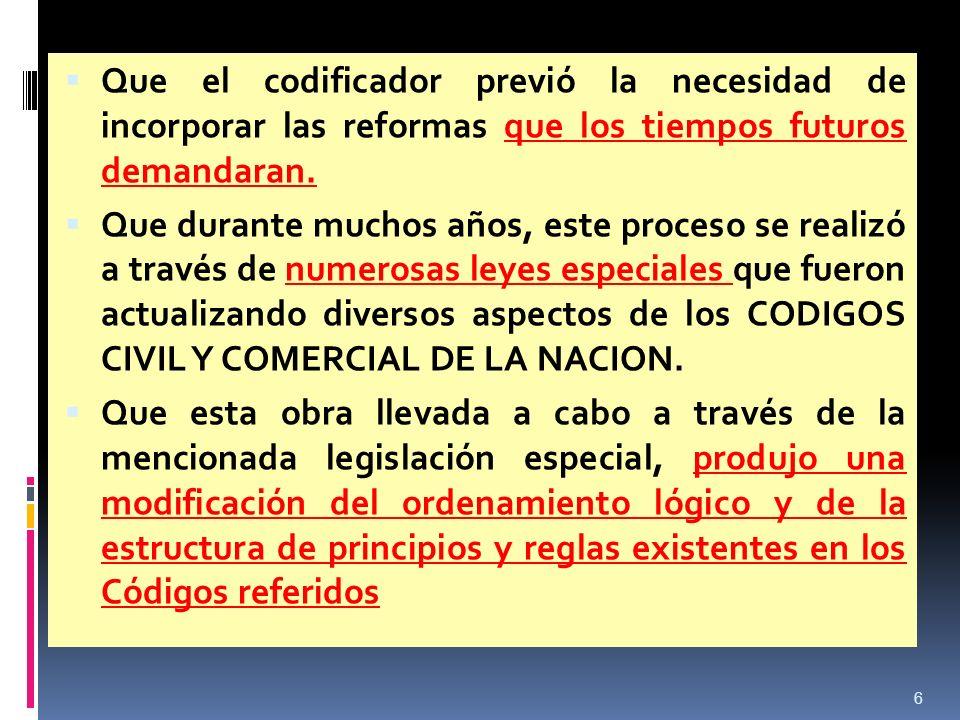 Que el codificador previó la necesidad de incorporar las reformas que los tiempos futuros demandaran.