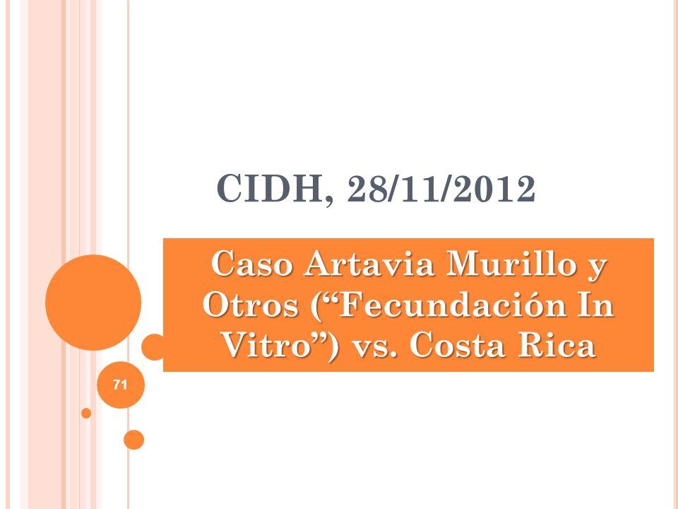 Caso Artavia Murillo y Otros ( Fecundación In Vitro ) vs. Costa Rica