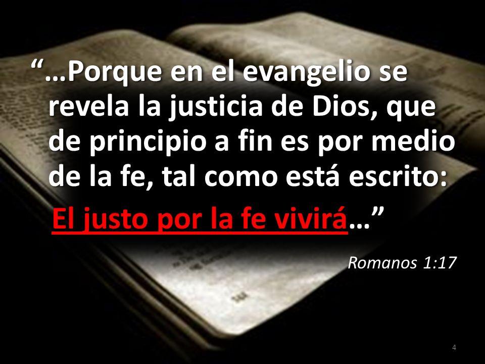 El justo por la fe vivirá…