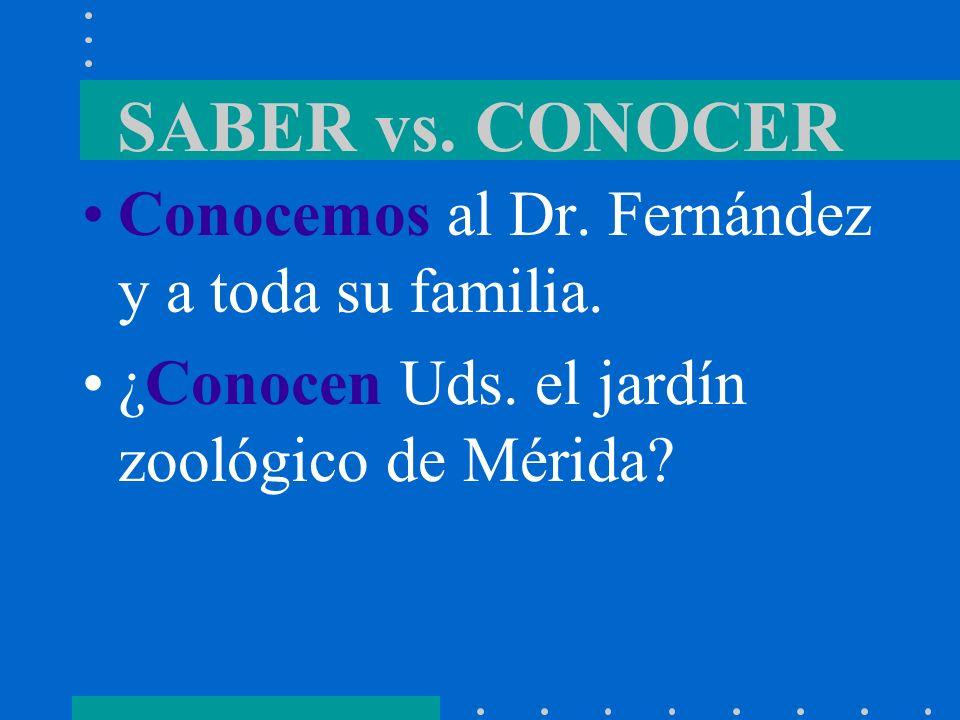 SABER vs. CONOCER Conocemos al Dr. Fernández y a toda su familia.