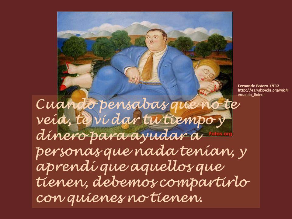 Fernando Botero 1932 http://es.wikipedia.org/wiki/Fernando_Botero
