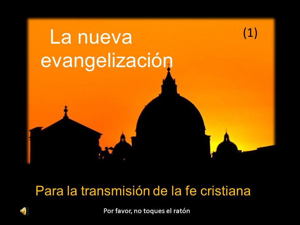 evangelización La nueva (1) Para la transmisión de la fe cristiana