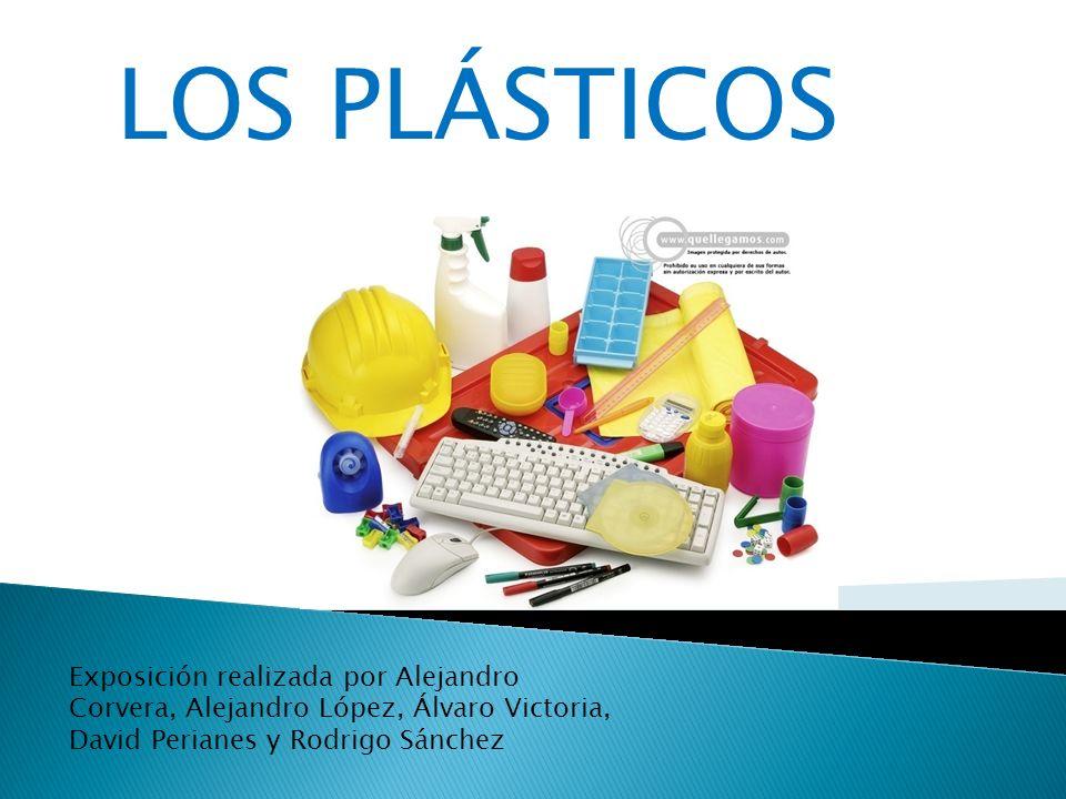 LOS PLÁSTICOS Exposición realizada por Alejandro Corvera, Alejandro López, Álvaro Victoria, David Perianes y Rodrigo Sánchez.