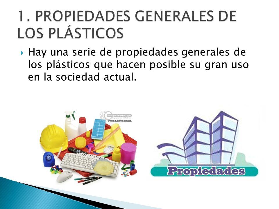 1. PROPIEDADES GENERALES DE LOS PLÁSTICOS