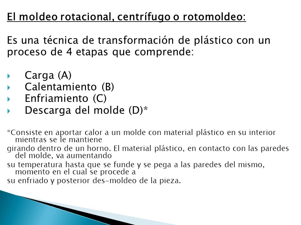 El moldeo rotacional, centrífugo o rotomoldeo: