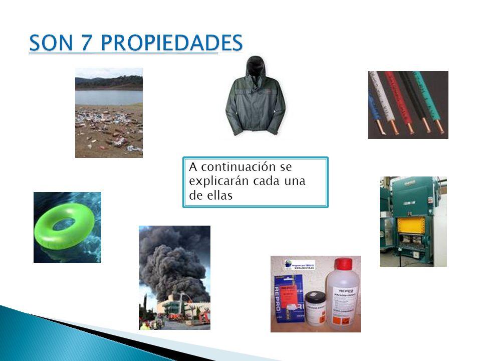 SON 7 PROPIEDADES A continuación se explicarán cada una de ellas