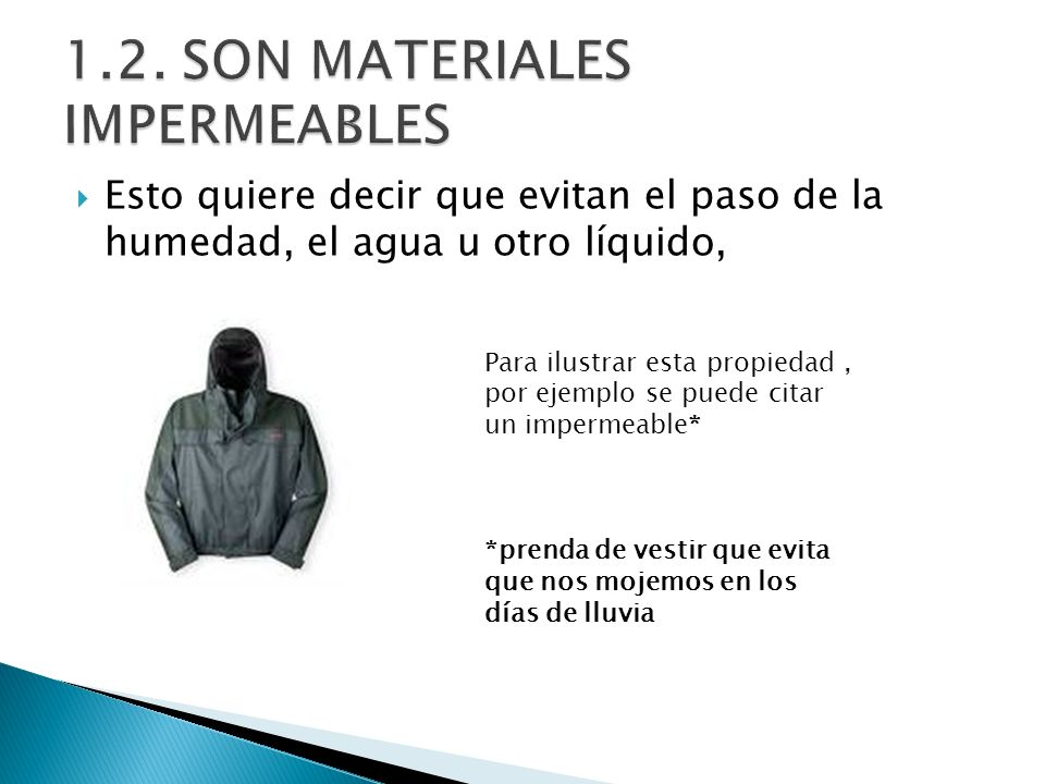 1.2. SON MATERIALES IMPERMEABLES