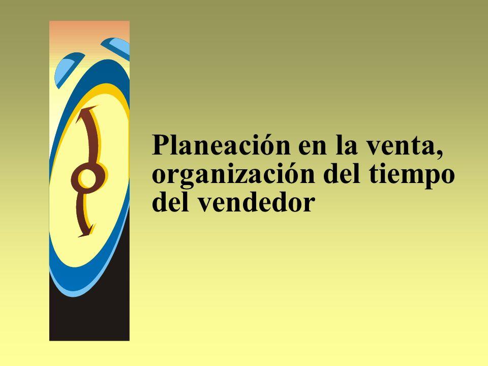 Planeación en la venta, organización del tiempo del vendedor