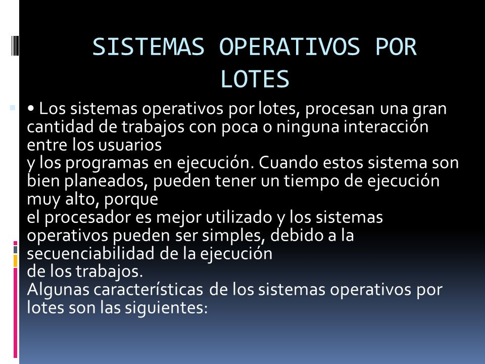 SISTEMAS OPERATIVOS POR LOTES
