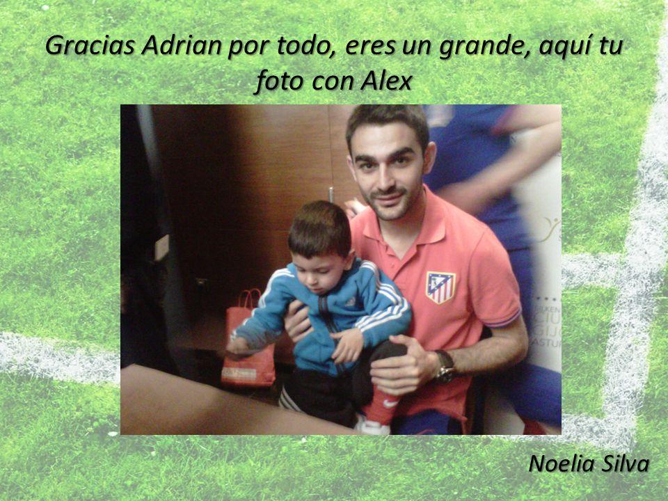 Gracias Adrian por todo, eres un grande, aquí tu foto con Alex
