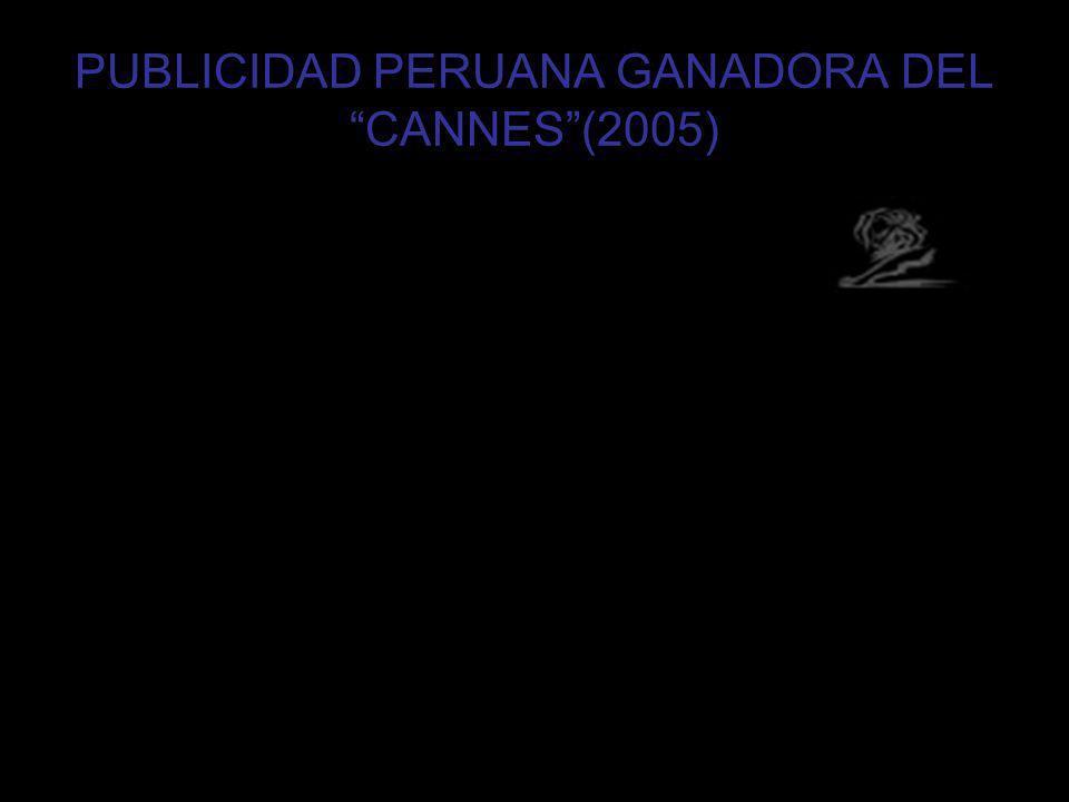 PUBLICIDAD PERUANA GANADORA DEL CANNES (2005)