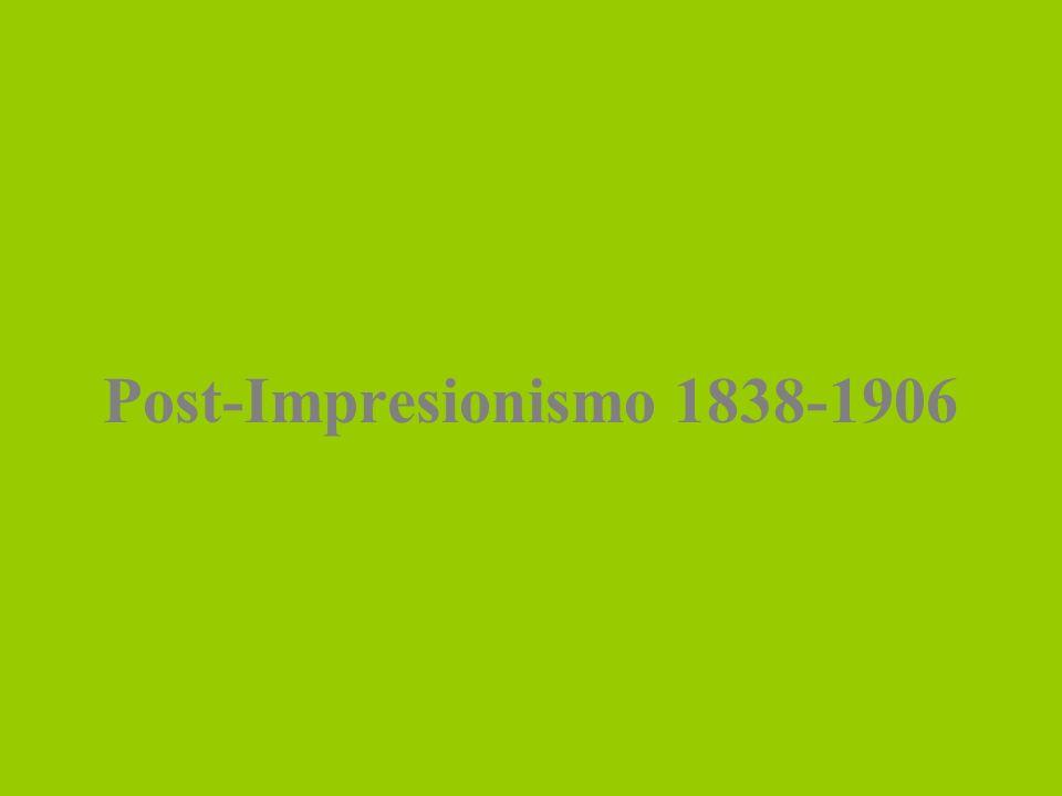 Post-Impresionismo 1838-1906