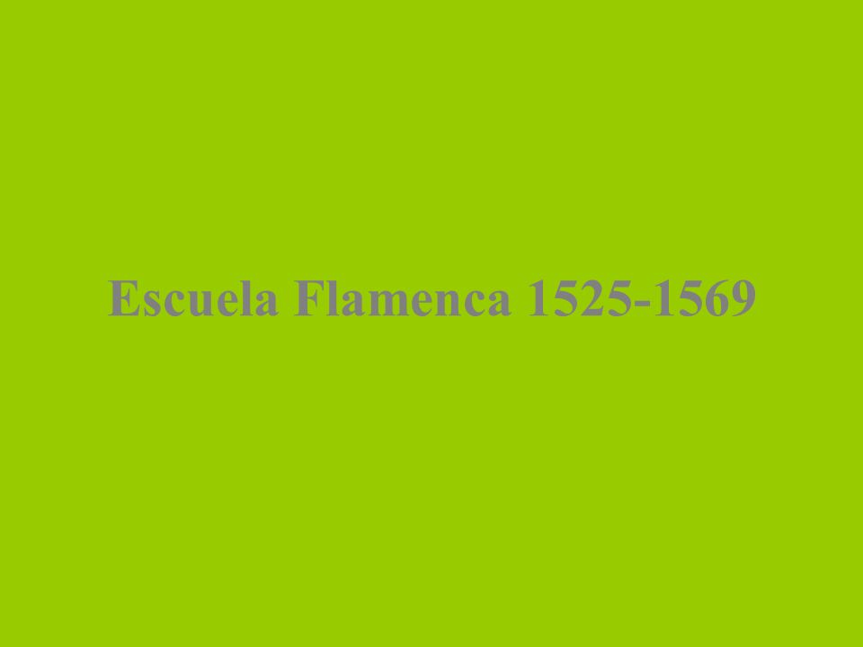 Escuela Flamenca 1525-1569