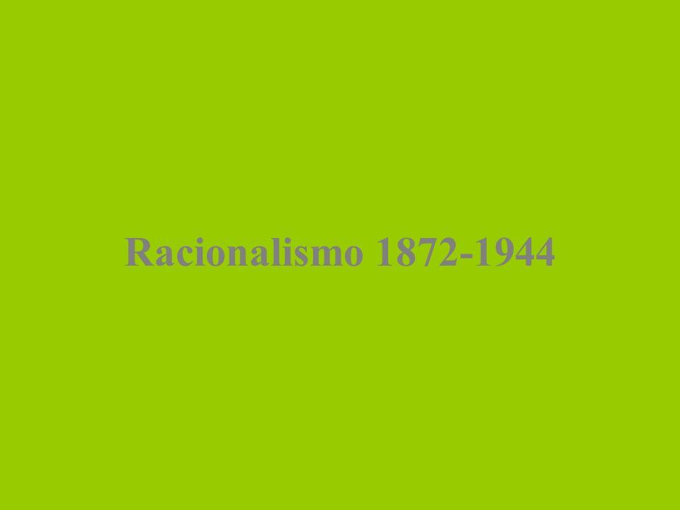 Racionalismo 1872-1944