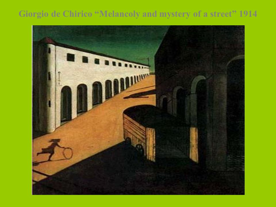 Giorgio de Chirico Melancoly and mystery of a street 1914
