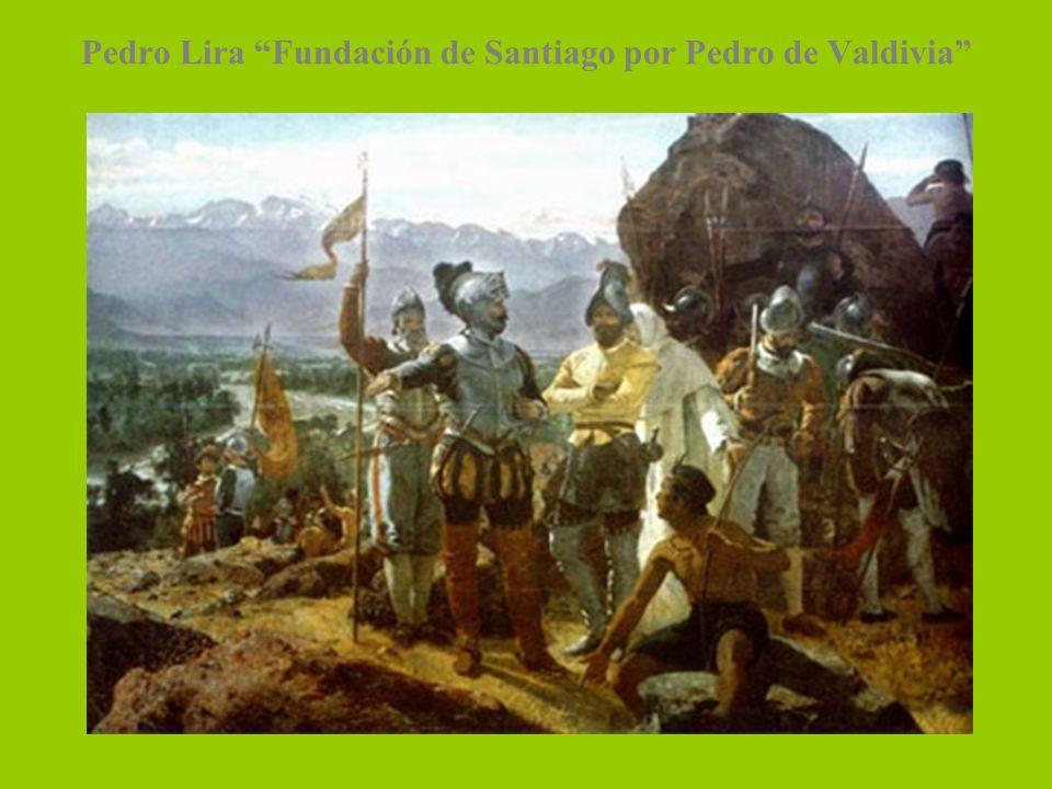 Pedro Lira Fundación de Santiago por Pedro de Valdivia
