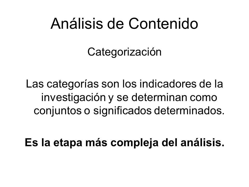 Es la etapa más compleja del análisis.