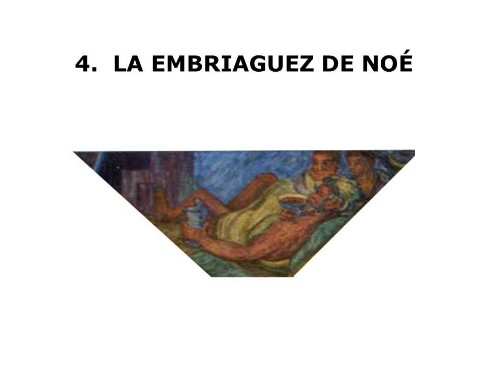 4. LA EMBRIAGUEZ DE NOÉ
