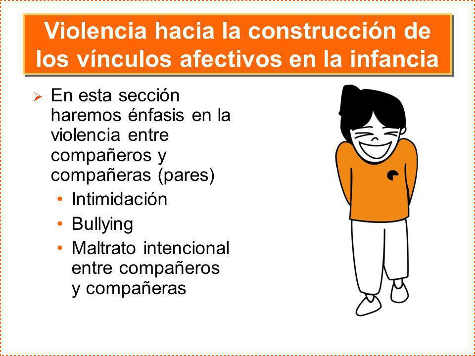 Violencia hacia la construcción de los vínculos afectivos en la infancia
