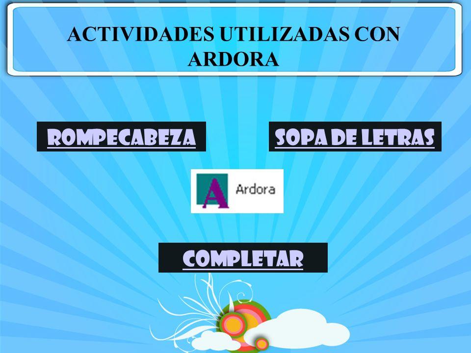 ACTIVIDADES UTILIZADAS CON ARDORA