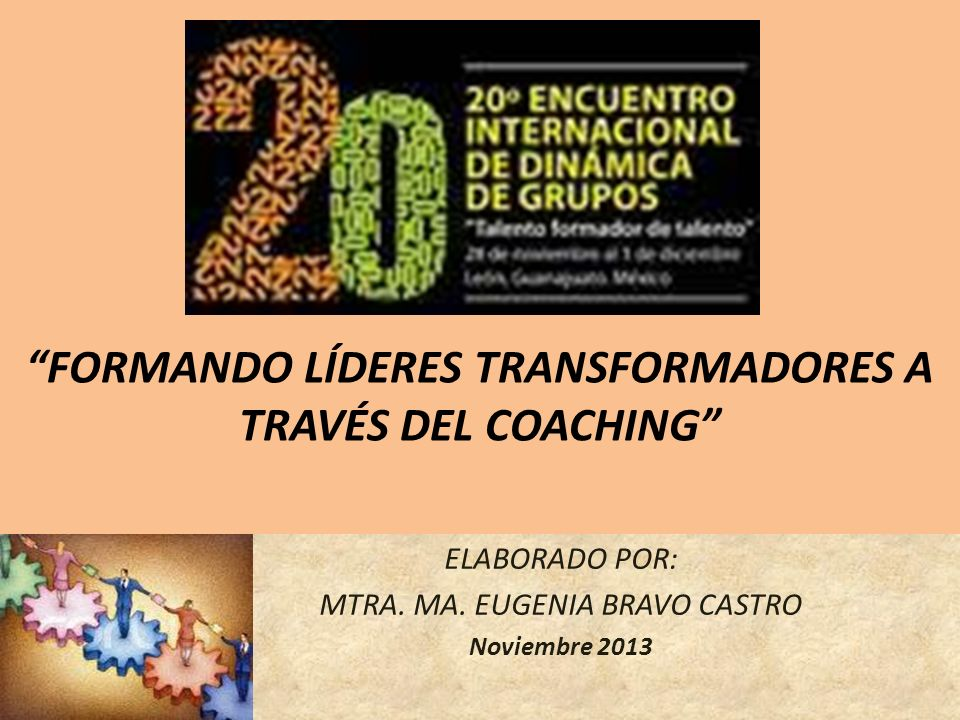 FORMANDO LÍDERES TRANSFORMADORES A TRAVÉS DEL COACHING