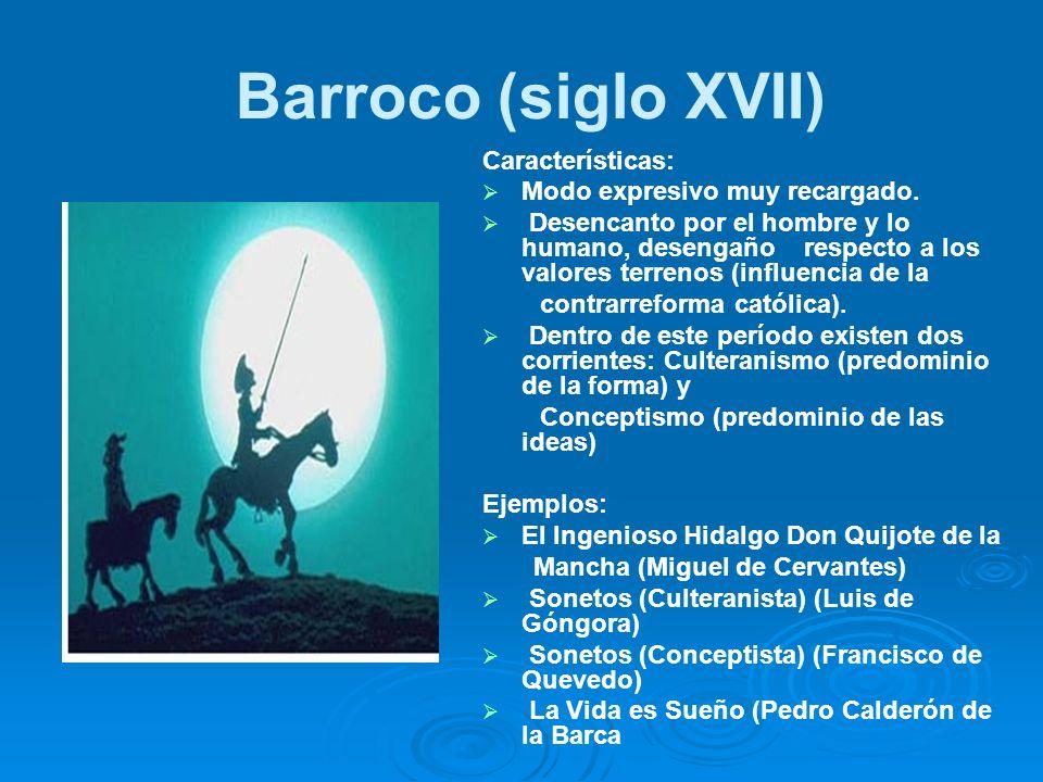 Barroco (siglo XVII) Características: Modo expresivo muy recargado.