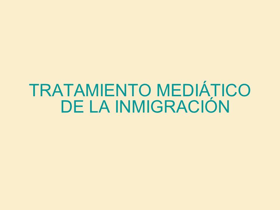 TRATAMIENTO MEDIÁTICO DE LA INMIGRACIÓN