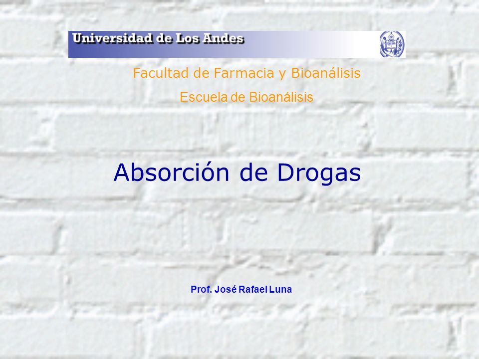 Absorción de Drogas Facultad de Farmacia y Bioanálisis