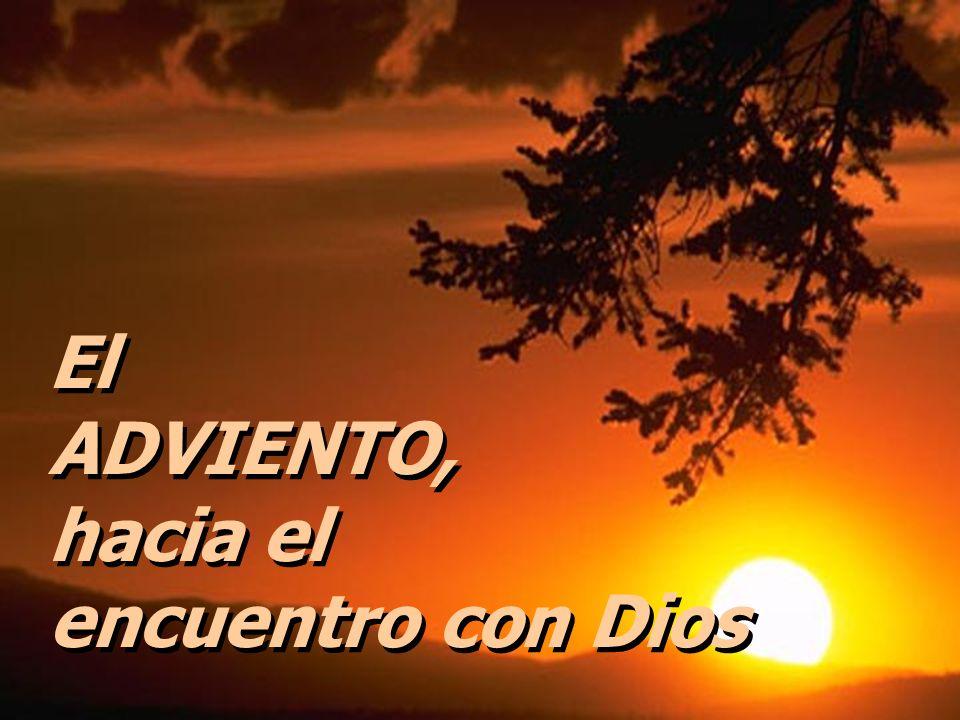 El ADVIENTO, hacia el encuentro con Dios