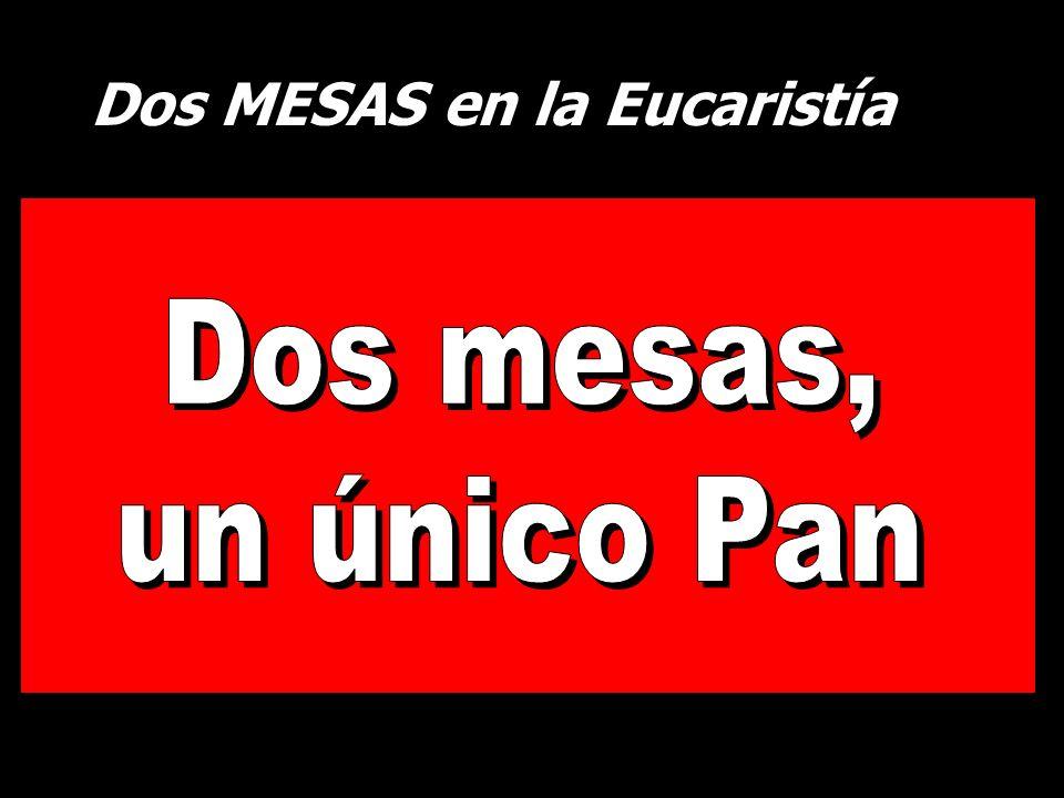 Dos MESAS en la Eucaristía